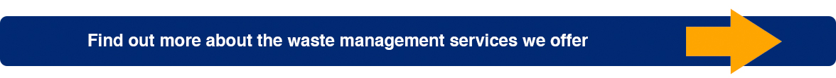 Find out more about the waste management services we offer